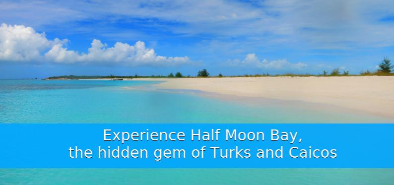 Half Moon Bay – Hidden Gem Of The Turks And Caicos